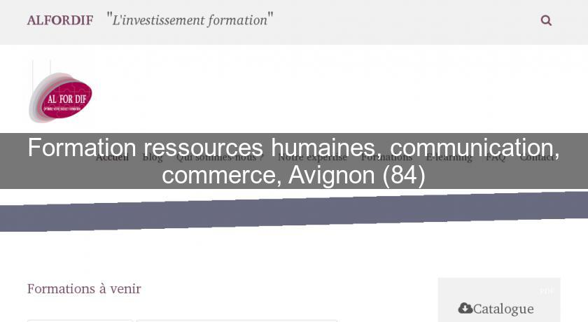 Formation ressources humaines, communication, commerce, Avignon (84)