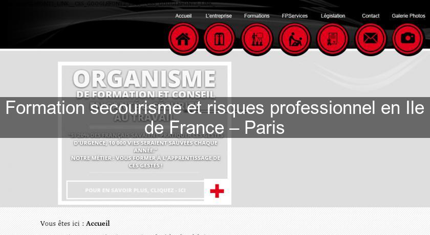 Formation secourisme et risques professionnel en Ile de France – Paris