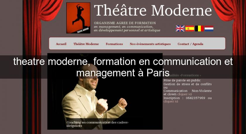theatre moderne, formation en communication et management à Paris