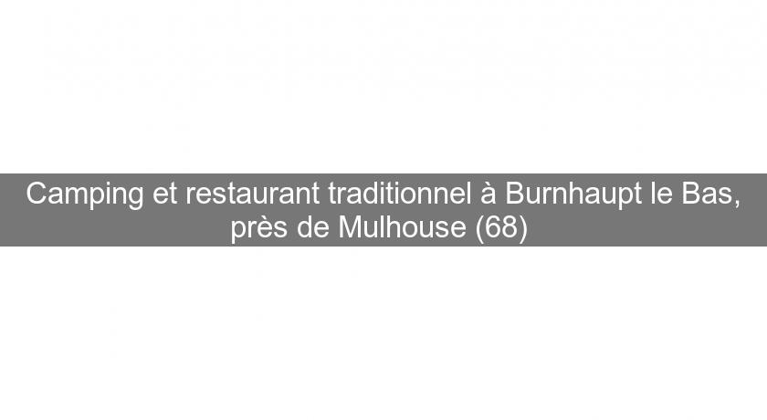 Camping et restaurant traditionnel à Burnhaupt le Bas, près de Mulhouse (68)