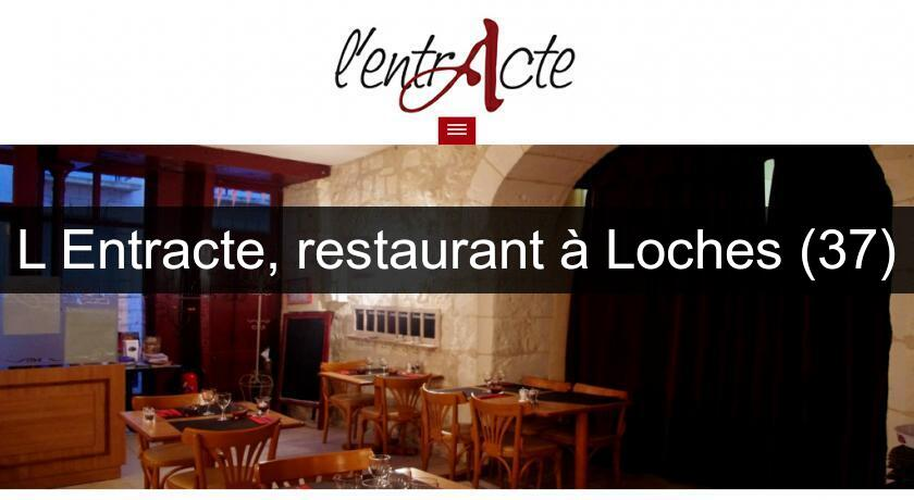 L'Entracte, restaurant à Loches (37)