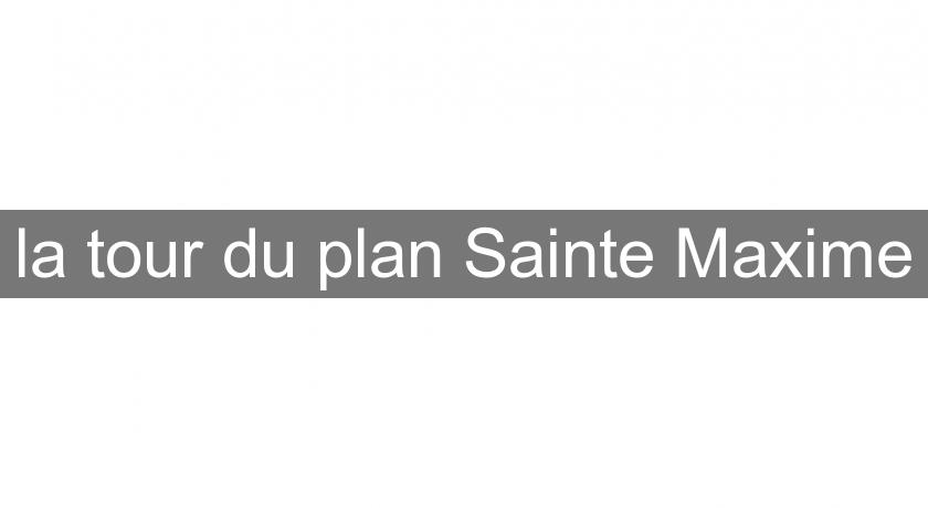 la tour du plan Sainte Maxime