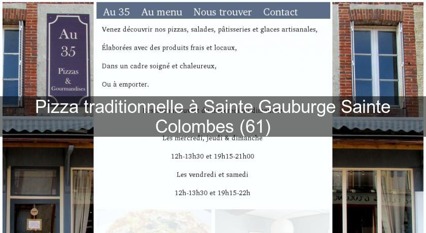 Pizza traditionnelle à Sainte Gauburge Sainte Colombes (61)