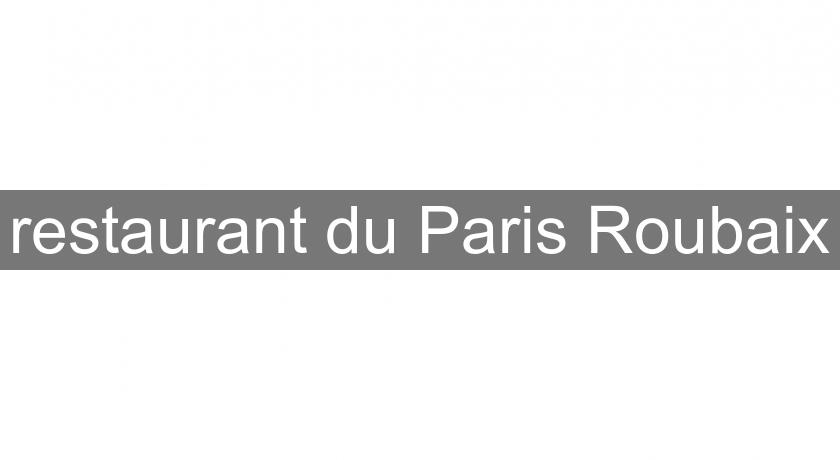 restaurant du Paris Roubaix