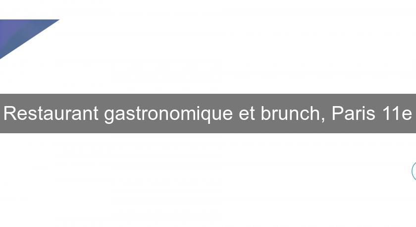 Restaurant gastronomique et brunch, Paris 11e