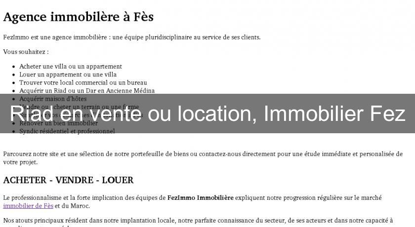 Riad en vente ou location immobilier fez limoges limousin for Vente ou location