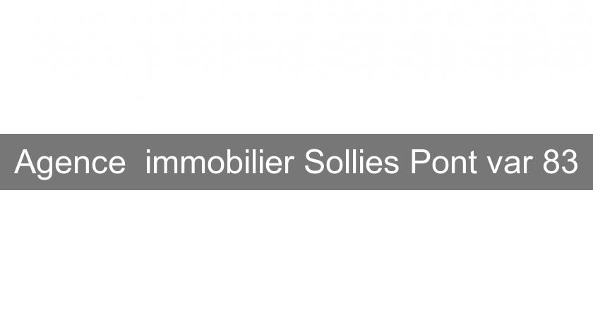 Agence  immobilier Sollies Pont var 83