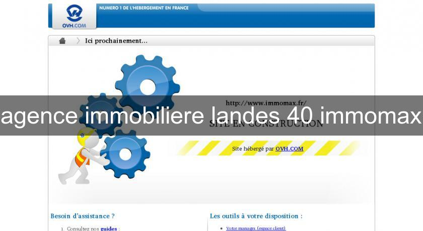 agence immobiliere landes 40 immomax