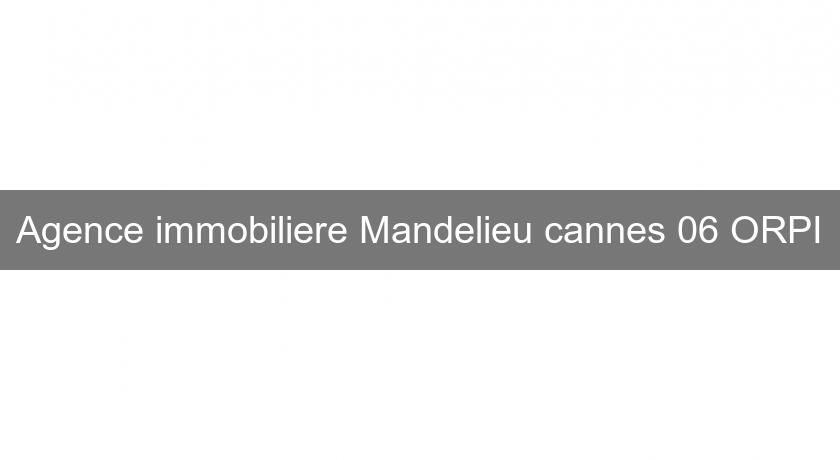 Agence immobiliere Mandelieu cannes 06 ORPI