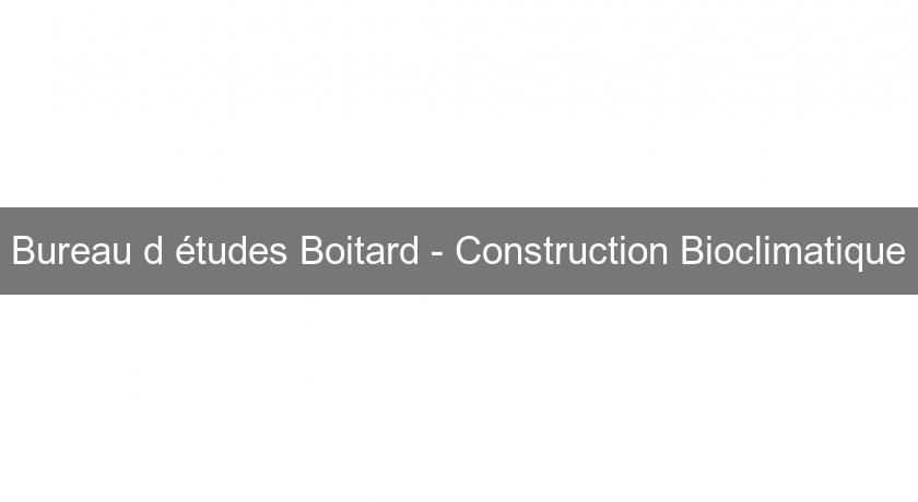 Bureau d'études Boitard - Construction Bioclimatique