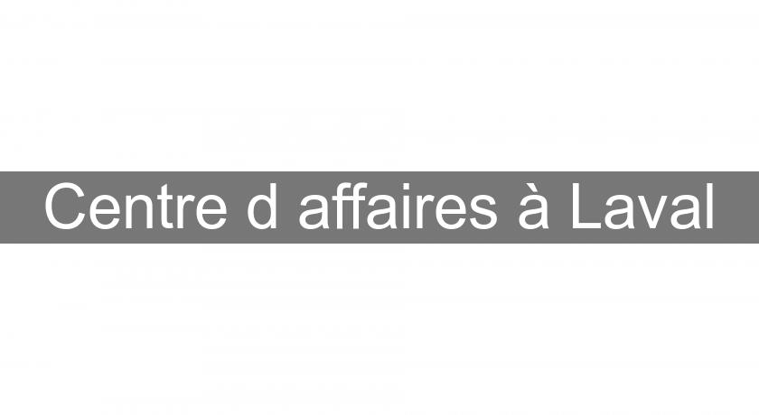 Centre d'affaires à Laval