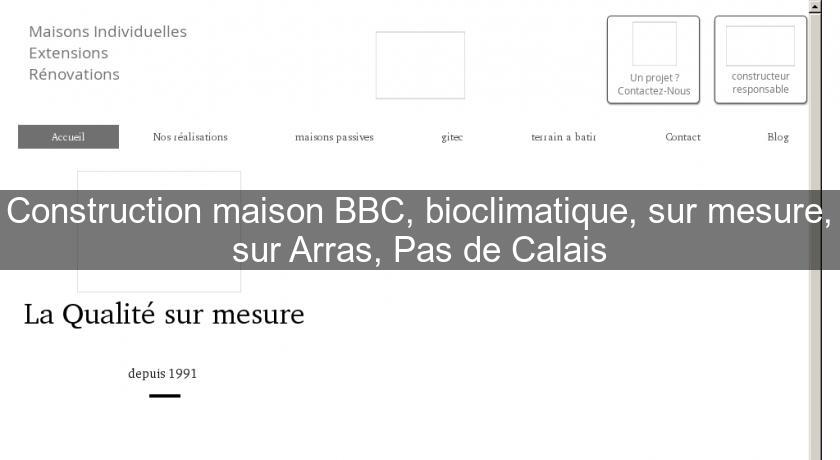 Construction maison BBC, bioclimatique, sur mesure, sur Arras, Pas de Calais