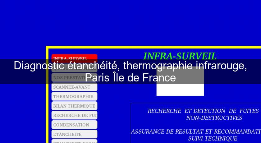 Diagnostic étanchéité, thermographie infrarouge, Paris Île de France
