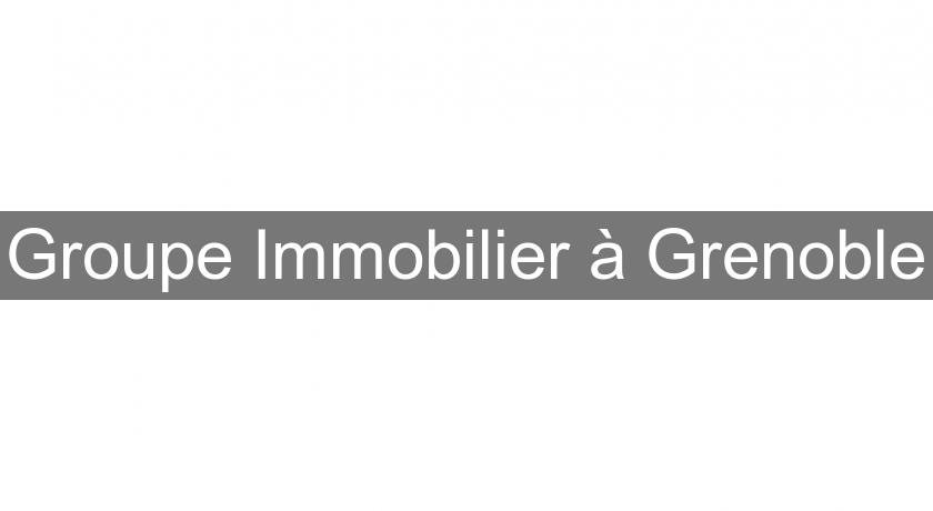 Groupe Immobilier à Grenoble