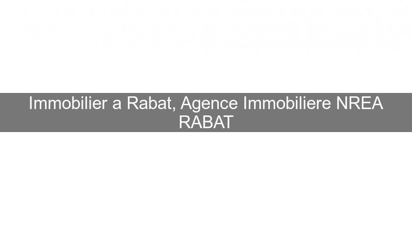 Immobilier a Rabat, Agence Immobiliere NREA RABAT
