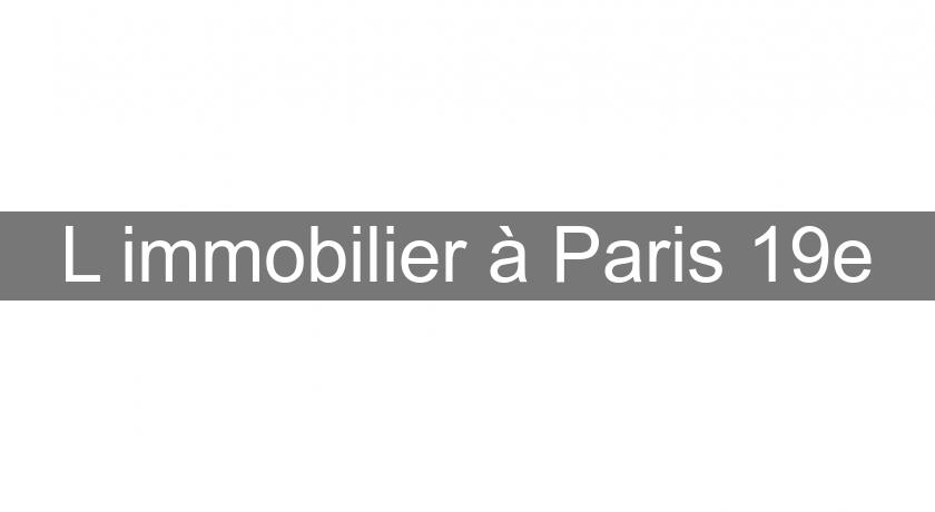 L'immobilier à Paris 19e