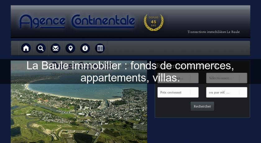 La Baule immobilier : fonds de commerces, appartements, villas.