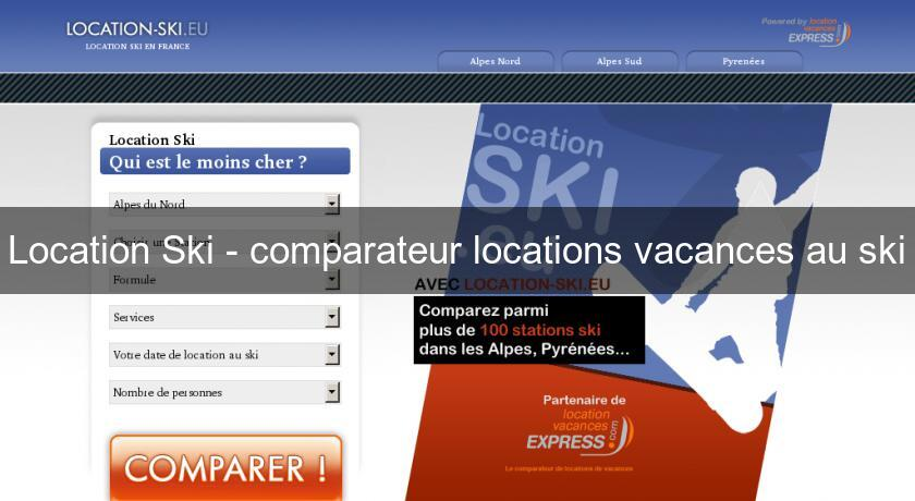 Location Ski - comparateur locations vacances au ski