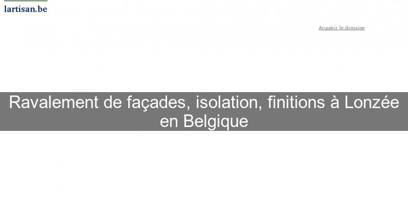 Ravalement de façades, isolation, finitions à Lonzée en Belgique