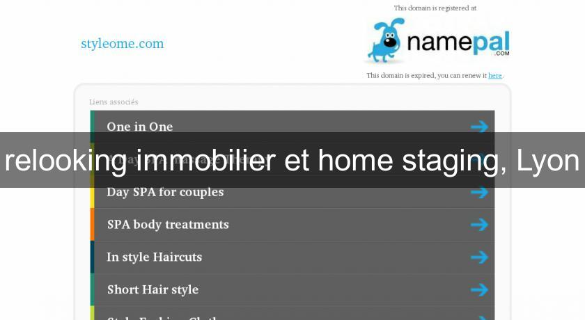 relooking immobilier et home staging, Lyon