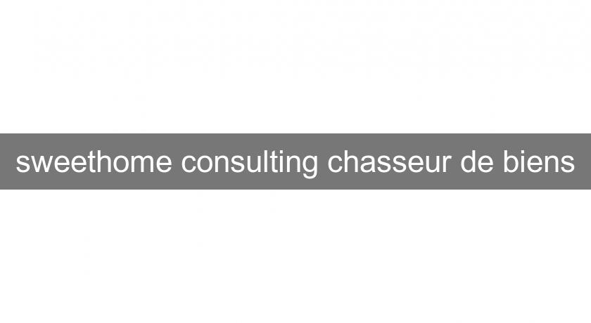 sweethome consulting chasseur de biens