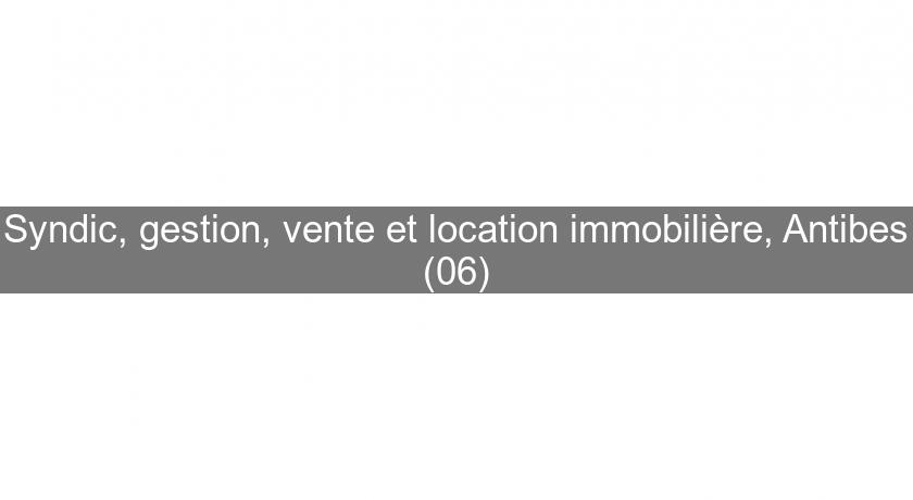 Syndic, gestion, vente et location immobilière, Antibes (06)