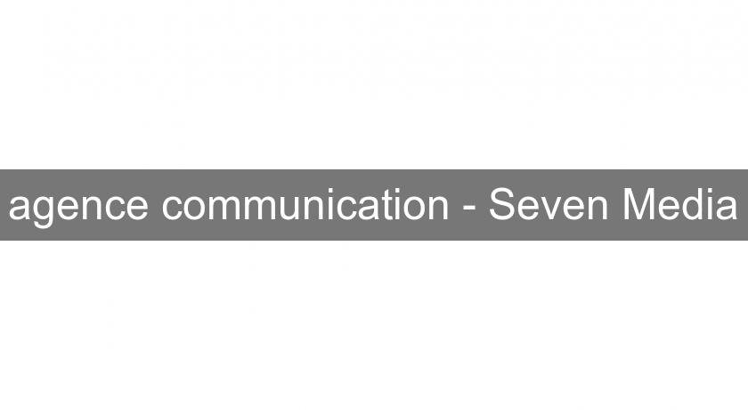 agence communication - Seven Media
