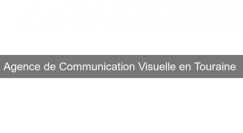 Agence de Communication Visuelle en Touraine