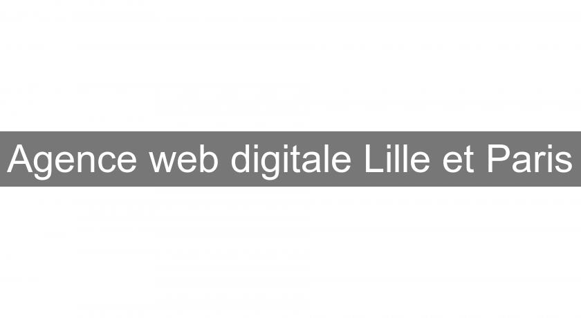 Agence web digitale Lille et Paris