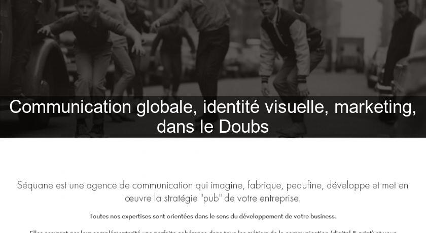 Communication globale, identité visuelle, marketing, dans le Doubs