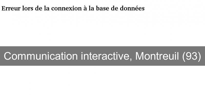 Communication interactive, Montreuil (93)