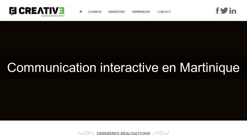Communication interactive en Martinique