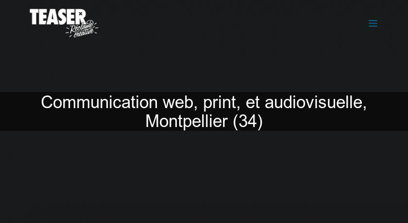 Communication web, print, et audiovisuelle, Montpellier (34)