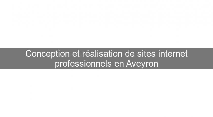 Conception et réalisation de sites internet professionnels en Aveyron