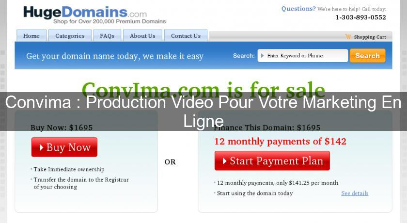 Convima : Production Video Pour Votre Marketing En Ligne