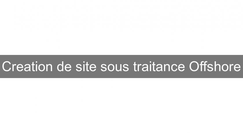 Creation de site sous traitance Offshore