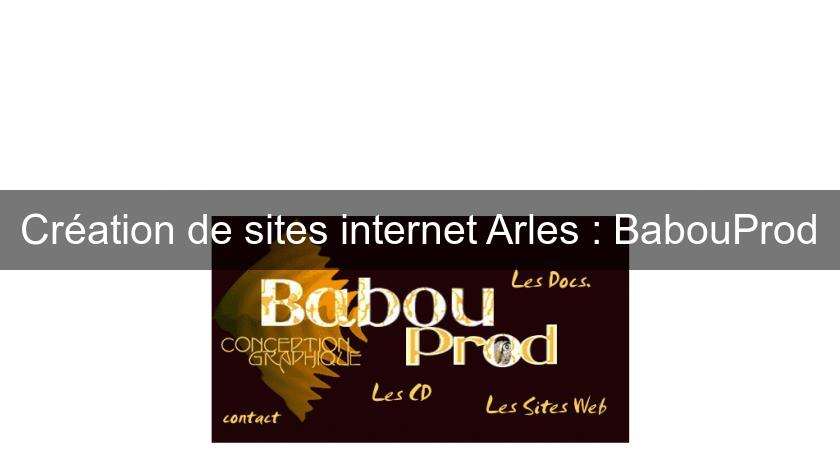 Création de sites internet Arles : BabouProd
