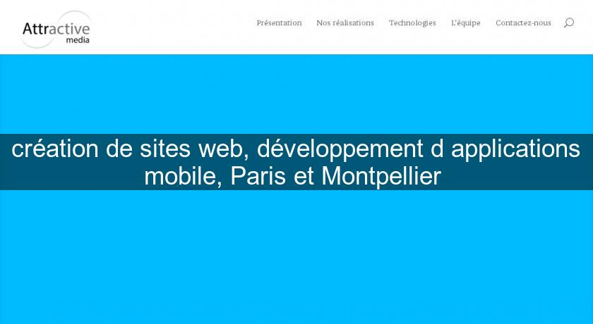 création de sites web, développement d'applications mobile, Paris et Montpellier