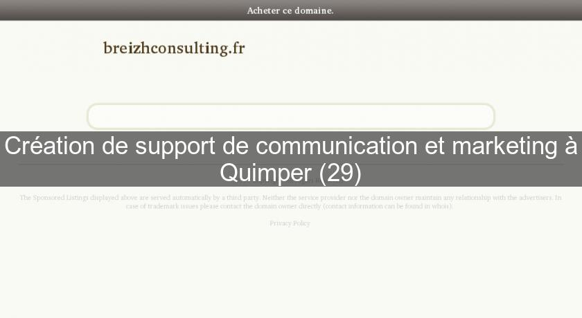 Création de support de communication et marketing à Quimper (29)