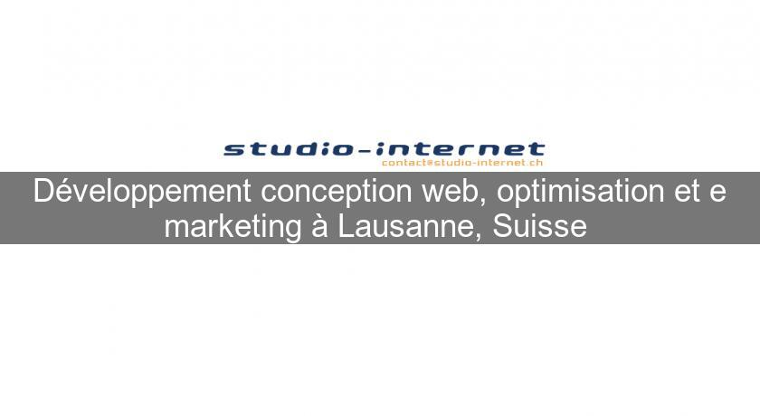 Développement conception web, optimisation et e marketing à Lausanne, Suisse