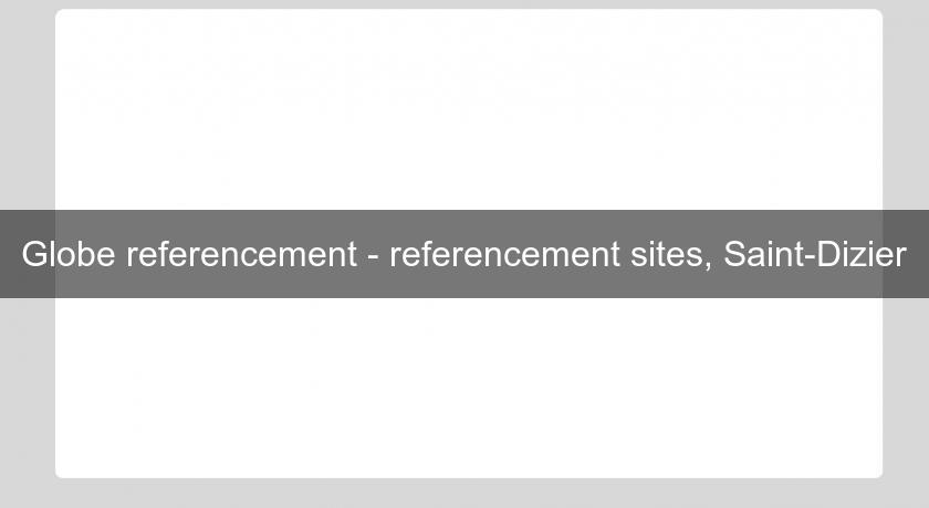 Globe referencement - referencement sites, Saint-Dizier