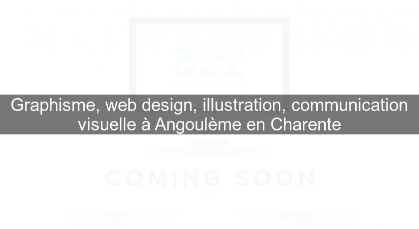 Graphisme, web design, illustration, communication visuelle à Angoulème en Charente
