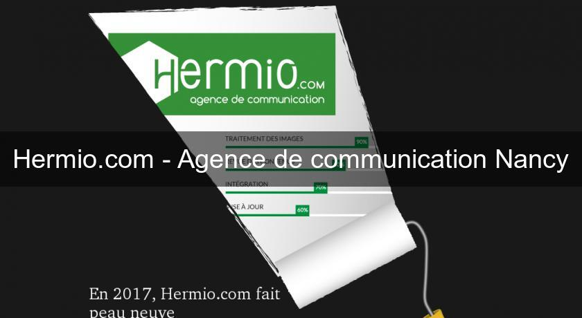 Hermio.com - Agence de communication Nancy