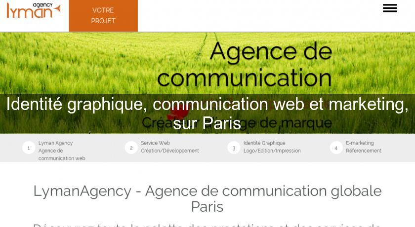 Identité graphique, communication web et marketing, sur Paris