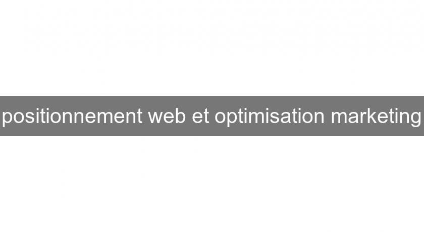 positionnement web et optimisation marketing