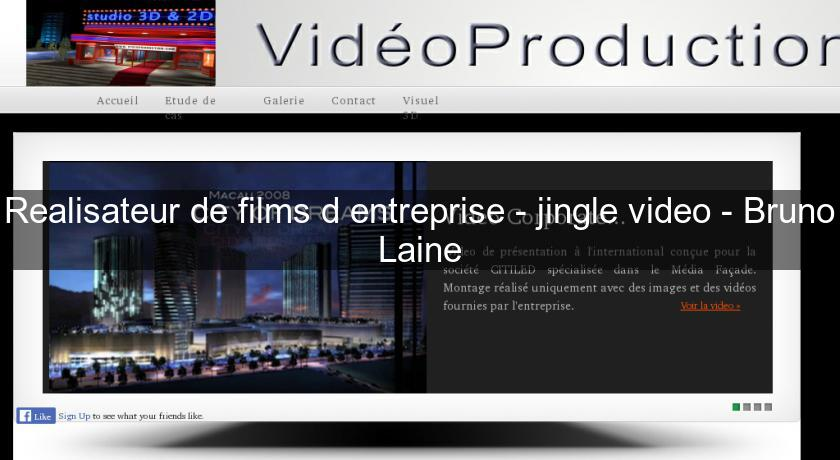 Realisateur de films d'entreprise - jingle video - Bruno Laine