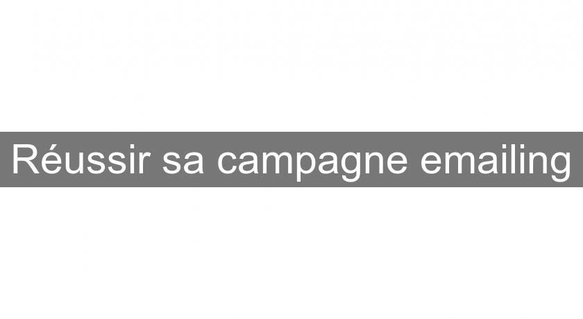 Réussir sa campagne emailing