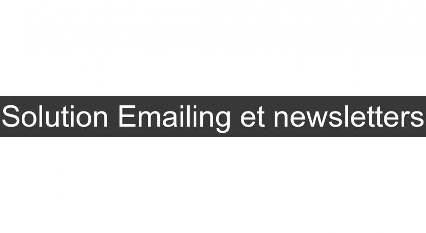 Solution Emailing et newsletters