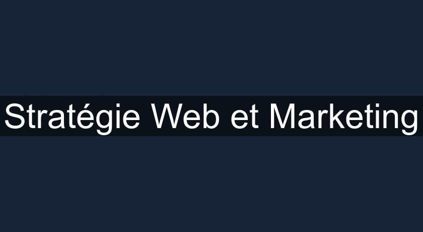 Stratégie Web et Marketing