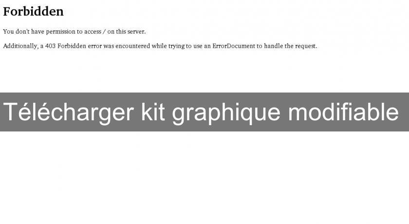 Télécharger kit graphique modifiable